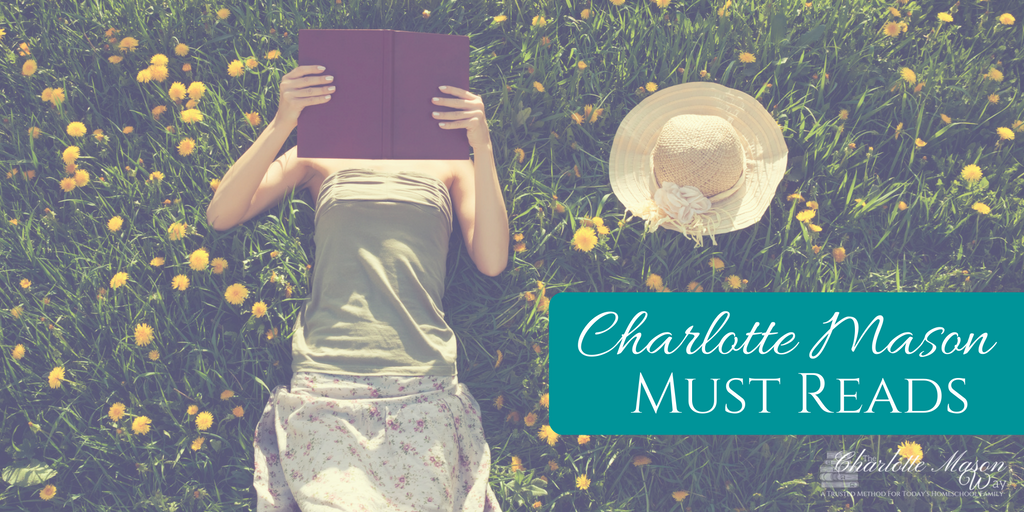Charlotte Mason Must Reads - A great list of books to learn all about the Charlotte Mason method of education. | www.thecharlottemasonway.com