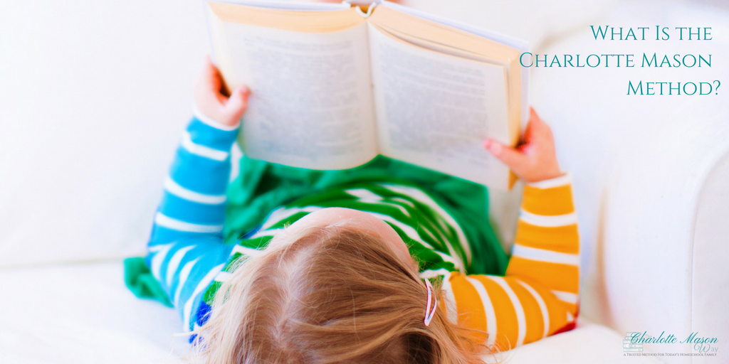 What Is the Charlotte Mason Method? Get a clear understanding about what this method of learning includes. | www.thecharlottemasonway.com