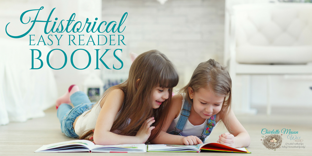 Historical easy reader books are a perfect fit for your Charlotte Mason homeschool. Your kids will love these! | www.thecharlottemasonway.com